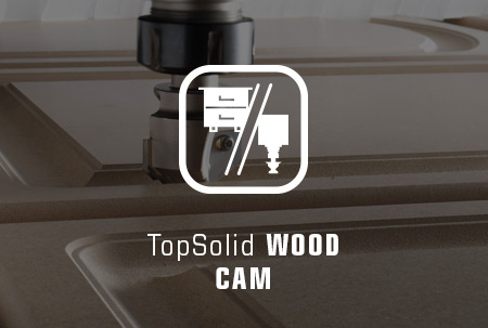 TopSolid WOOD CAM