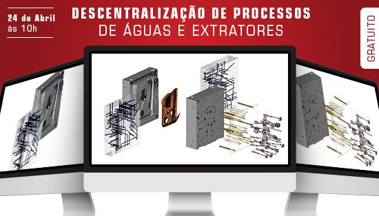 WEBINAR Projeto de Moldes - Descentralização de processos de águas e extratores