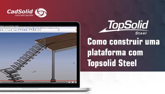 Como construir uma plataforma com Topsolid Steel
