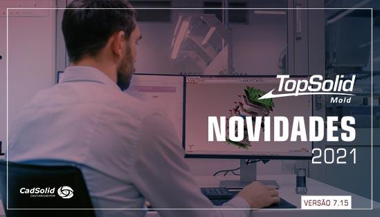 Principais novidades do TopSolid Mold 2021