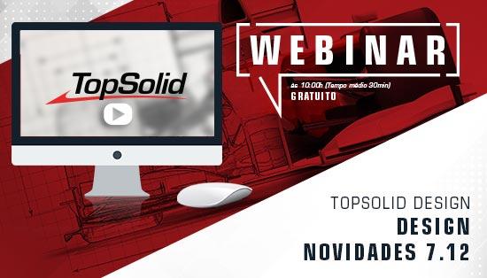 WEBINAR TopSolid Design - Novidades 7.12