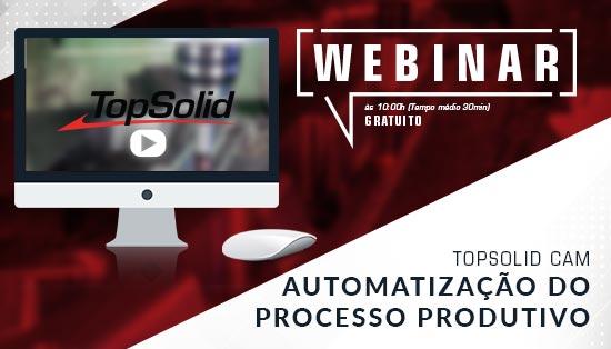 Webinar – TopSolid'CAM - Automatização do processo produtivo