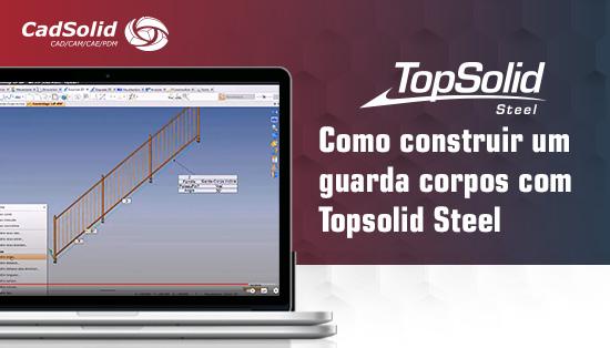 Como construir um guarda corpos com Topsolid Steel