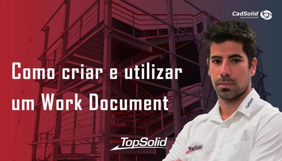 Como criar e utilizar um Work Document
