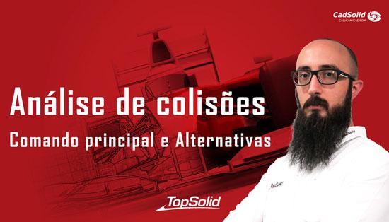 Análise de Colisões no TopSolid: Comando principal e alternativas