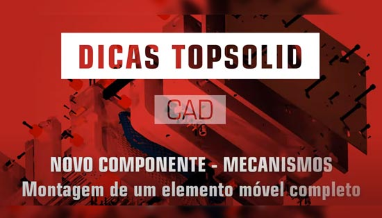 Fazer a montagem de um elemento móvel completo com Topsolid