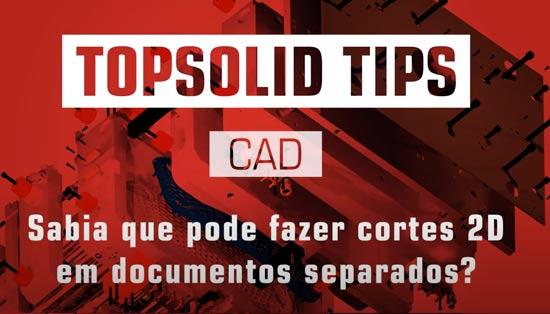 Como fazer cortes 2D em documentos separados com Topsolid