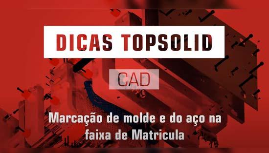 Marcação do Molde e do Aço na Faixa de Matricula com TopSolid para projeto de Moldes