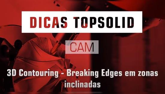 3D Contouring - Breaking Edges em zonas inclinadas com Topsolid CAM