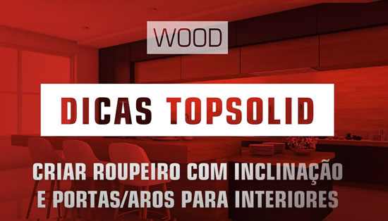 Webinar de Topsolid Wood – Software para desenhar roupeiros