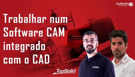 Trabalhar num software CAM integrado com o CAD - TopSolid CAD / CAM