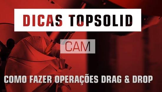 Como fazer Drag & Drop de operações com Topsolid CAM
