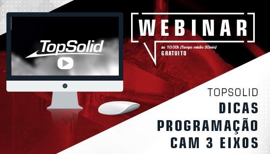 WEBINAR TopSolid Dicas programação CAM 3 Eixos