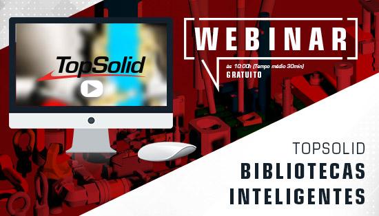 Webinar – TopSolid Bibliotecas Inteligentes