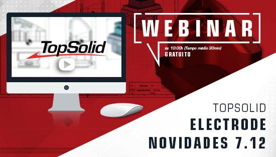 Webinar – TopSolid Electrode - Novidades 7.12