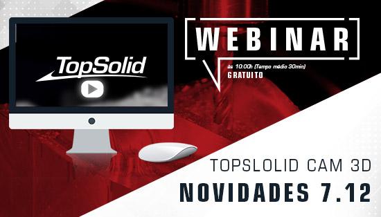 TopSolid CAM 3D - Novidades 7.12